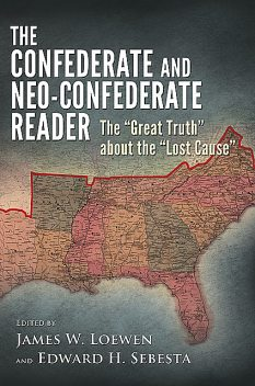 The Confederate and Neo-Confederate Reader, James Loewen, Edward H. Sebesta