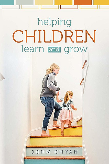 Helping Children Learn and Grow, John Chyan