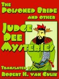 The Poisoned Bride and Other Judge Dee Mysteries, Robert Van Gulik