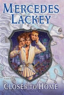 Closer to Home (The Herald Spy Book 1), Mercedes Lackey