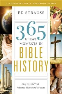 365 Great Moments in Bible History, Ed Strauss