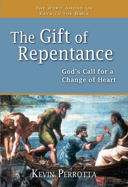 The Gift of Repentance, Kevin Perrotta