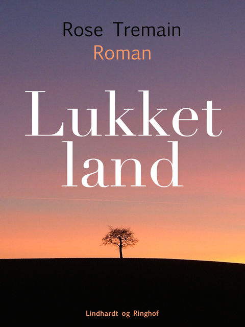 Lukket land, Rose Tremain