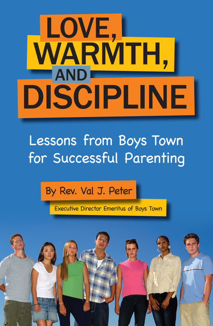Love, Warmth, and Discipline, Val Peters