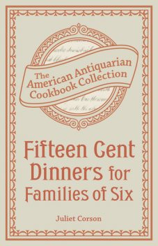 Fifteen Cent Dinners for Families of Six, Juliet Corson