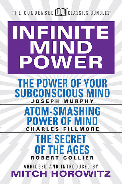Infinite Mind Power (Condensed Classics), Joseph Murphy, Charles Fillmore, Robert Collier