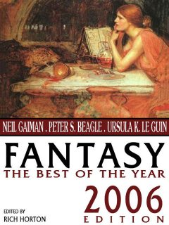 Fantasy: The Best of the Year, Neil Gaiman, Peter Beagle, Gene Wolfe, Matthew Hughes, Holly Phillips, Richard Parks, Theodora Goss