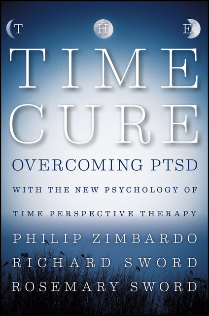 The Time Cure, Philip Zimbardo, Richard Sword, Rosemary Sword