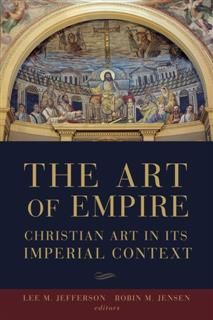 Art of Empire, Editors, Lee M. Jefferson, Robin M. Jensen