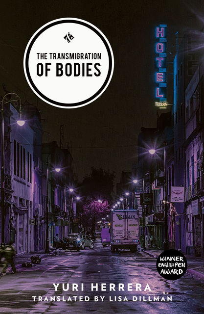 The Transmigration of Bodies, Yuri Herrera