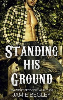 Standing His Ground: Greer (Porter Brothers Trilogy Book 2), Jamie Begley