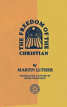 The Freedom of the Christian, Martin Luther
