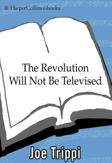 The Revolution Will Not Be Televised, Joe Trippi