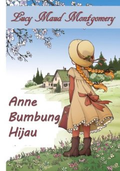 Anne Bumbung Hijau, Lucy Maud Montgomery