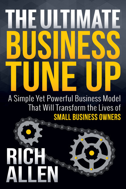 The Ultimate Business Tune Up, Allen Rich