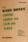 The Bare Bones Camera Course for Film and Video, Chuck DeLaney, Tom Schroeppel