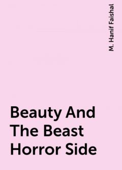 Beauty And The Beast Horror Side, M. Hanif Faishal