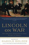 Lincoln on War, Harold Holzer