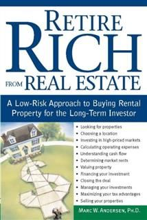 Retire Rich from Real Estate, Marc W. Andersen