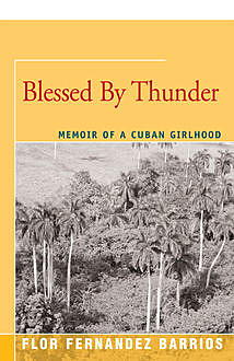 Blessed by Thunder, Flor Fernandez Barrios
