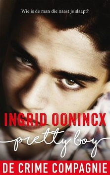 Pretty Boy, Ingrid Oonincx