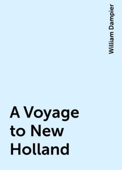 A Voyage to New Holland, William Dampier