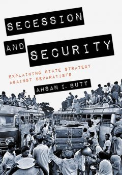 Secession and Security, Ahsan I. Butt