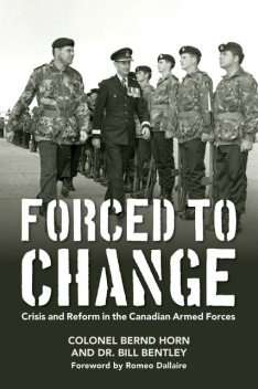 Forced to Change, Colonel Bernd Horn, Bill Bentley