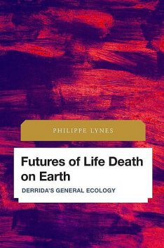 Futures of Life Death on Earth, Philippe Lynes