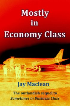 Mostly in Economy Class, Jay Maclean