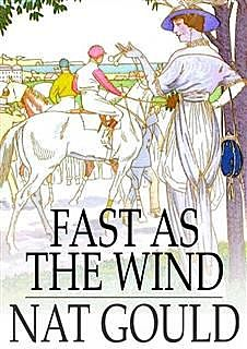 Fast as the Wind / A Novel, Nat Gould