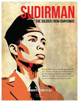 Sudirman, The Soldier from Banyumas, Purwanto Setiadi