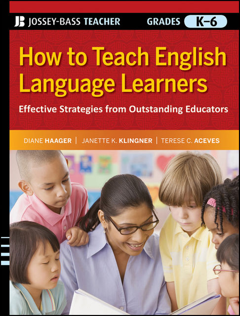How to Teach English Language Learners, Diane Haager, Janette K.Klingner, Terese C.Aceves