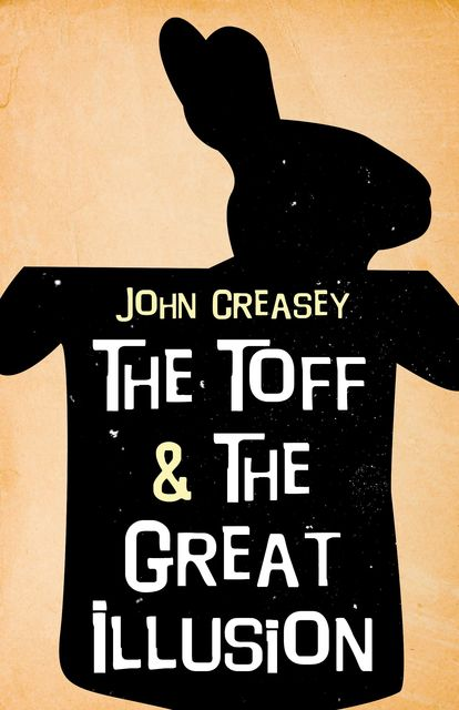 The Toff and The Great Illusion, John Creasey