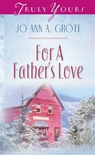 For A Father's Love, JoAnn A. Grote