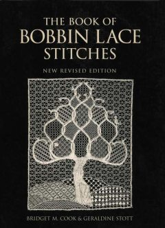 The Book of Bobbin Lace Stitches, Bridget Cook, Geraldine Stott