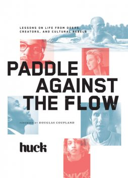 Paddle Against the Flow, Huck Magazine