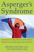 Asperger's Syndrome, Ed.D., Melinda Docter, Syed Naqvi