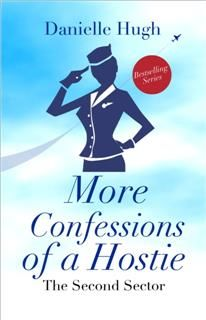 More Confessions of a Hostie, Danielle Hugh