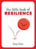 The Little Book of Resilience, Lucy Lane