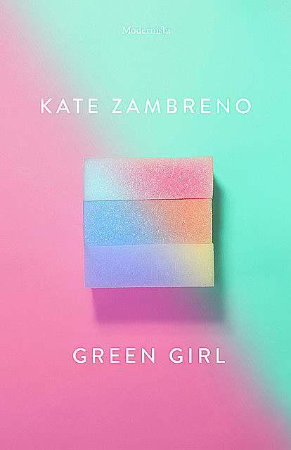Green Girl, Kate Zambreno