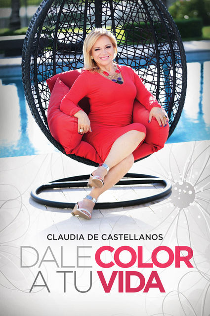 Dale Color A Tu Vida, Claudia Castellanos