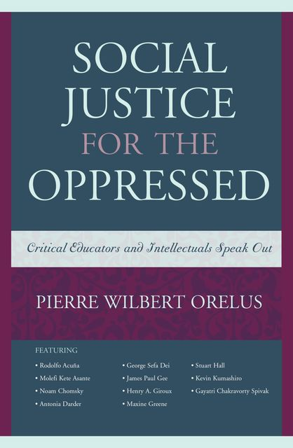 Social Justice for the Oppressed, Pierre Wilbert Orelus