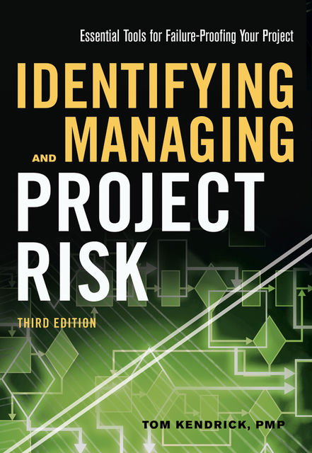 Identifying and Managing Project Risk, Tom Kendrick