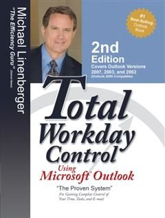 Total Workday Control Using Microsoft Outlook, Michael Linenberger