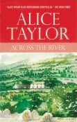 Across the River, Alice Taylor