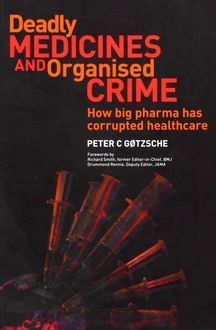 Deadly Medicines and Organised Crime, Peter Gotzsche