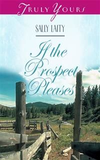 If the Prospect Pleases, Sally Laity