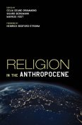 Religion in the Anthropocene, Celia Deane-Drummond
