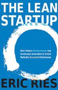 The Lean Startup: How Today's Entrepreneurs Use Continuous Innovation to Create Radically Successful Businesses, Eric Ries